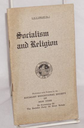 Socialism and religion. Published with preface by the Socialist Educational Society of New York....
