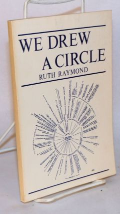 We drew a circle: edited by Luella Sibbald. Ruth Raymond