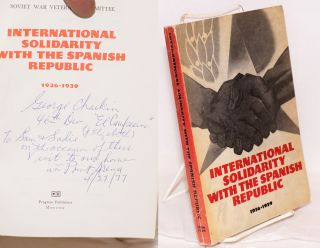 International solidarity with the Spanish Republic; 1936-1939. Academy of Sciences of the USSR,...