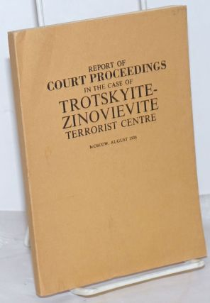 Report of court proceedings in the case of Trotskyite-Zinovievite terrorist centre, Moscow,...