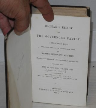 Richard Edney and the governor's family. A rus-urban tale simple and popular, yet cultured and noble, of morals, sentiment, and life, practically treated and pleasantly illustrated, containing, also hints on being good and doing good