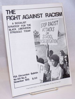 The fight against racism. A socialist strategy for the Black liberation struggle today. Young...