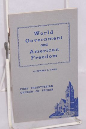 World government and American freedom. Edward Gates