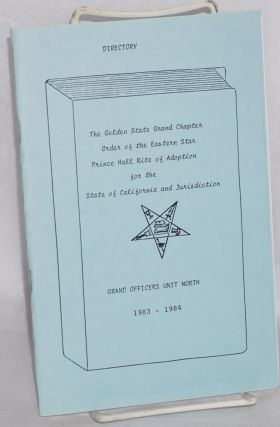 Directory, Grand Officers Unit North, 1983 - 1984. Prince Hall Rite of Adoption for the state of California, Jurisdiction. The Golden State Grand Chapter. Order of the Eastern Star.