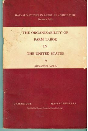 The organizability of farm labor in the United States