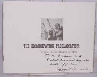 The emancipation proclamation; freedom in the fullness of time. Address presented by Professor...
