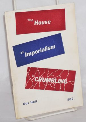 The house of imperialism is crumbling