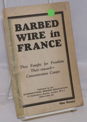 Barbed wire in France; they fought for freedom [-] their reward - concentration camps