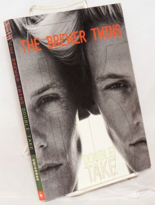 The Brewer Twins: double take. Paul West, Jason Losser, Herb Ritts Bruce Weber, Blake Little
