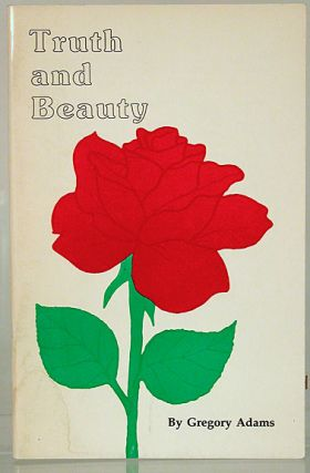 Truth and beauty; poetry and prose about life, love, friendship and other relationships