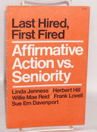 Last hired, first fired. Affirmative action vs seniority. Linda Jenness, Frank Lovell Sue Em...