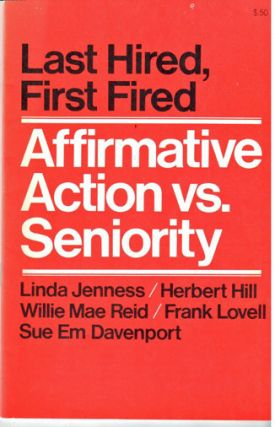 Last hired, first fired. Affirmative action vs seniority