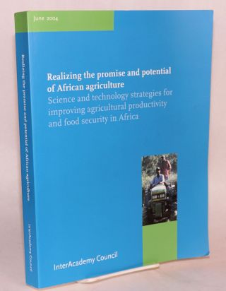 Realizing the promise and potential of African agriculture: science and technology strategies for...