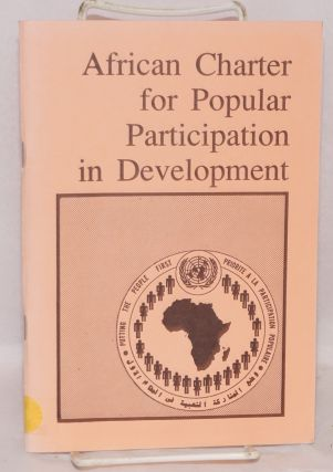 African charter for popular participation in development and transformation (Arusha 1990)....