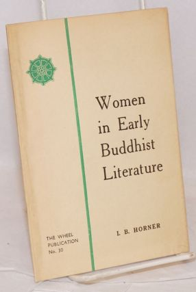 Women in early buddhist literature. I. B. Horner