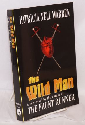 The Wild Man a novel. Patricia Nell Warren