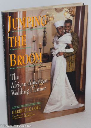 Jumping the broom; the African-American wedding planner. Harriette Cole.