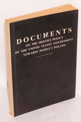 Documents on the hostile policy of the United States government towards people's Poland