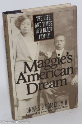 Maggie's American dream; the life and times of a black family. With a foreword by Charlayne...