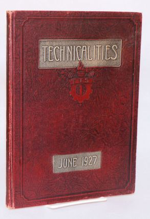 Technicalities, June, 1927, published annually by the associated students of the Fresno technical...