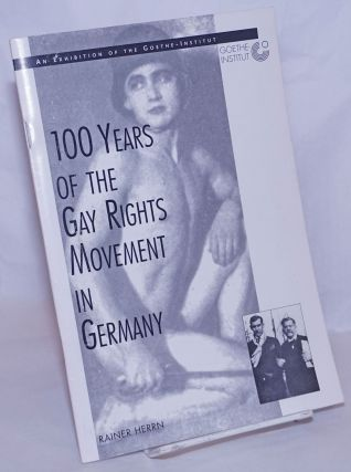 100 Years of the Gay Rights Movement in Germany an exhibition of the Goethe-Institut. Rainer Herrn