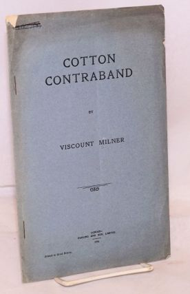 Cotton contraband. Viscount Milner.