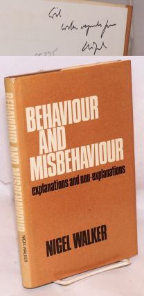 Behaviour and misbehaviour: explanations and non-explanations. Nigel Walker