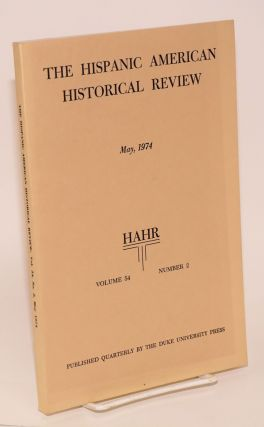 The Hispanic American historical review May, 1974 volume 54 number 2