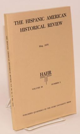 The Hispanic American historical review May 1976 volume 56 number 2