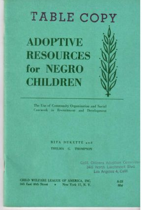 Adoptive resources for Negro children; the use of community organization and social casework in recruitment and development