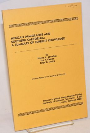 Mexican immigrants and Southern California: a summary of current knowledge. Wayne A. Cornelius,...