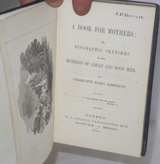 A book for mothers: or, biographic sketches of the mothers of great and good men