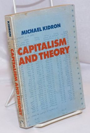 Capitalism and theory. Michael Kidron