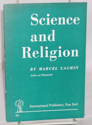 Science and religion. MARCEL Cachin