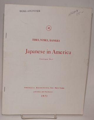 Issei, Nisei, Sansei: Japanese in America: catalogue No. 1