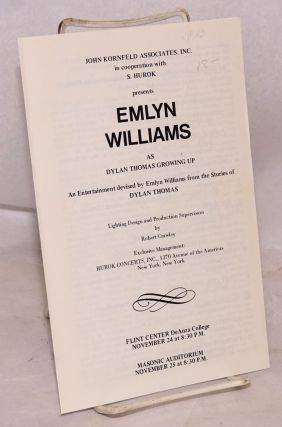 Program: Emlyn Williams as Dylan Thomas growing up: an entertainment devised by Emlyn Williams...