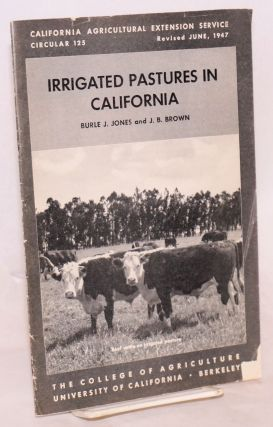 Irrigated Pastures in California. Burle J. Jones, J. B. Brown