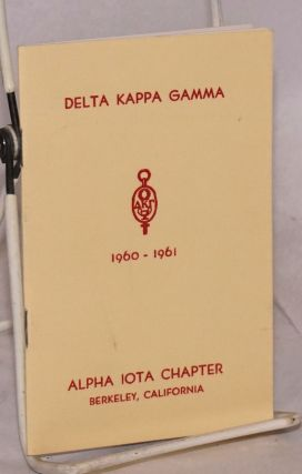 The Delta Kappa Gamma Society: founded May 11, 1929, Austin, Texas, 1960 - 1960: theme:...