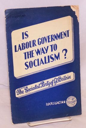 Is Labour Government the way to socialism?