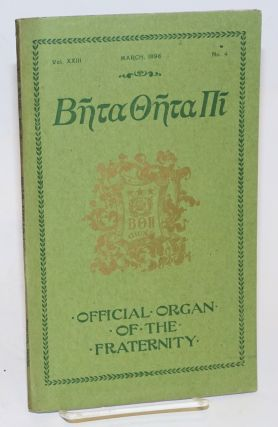 Beta theta pi, official organ of the fraternity vol. xxiii, March 1896, no. 4 [cover titling] The...
