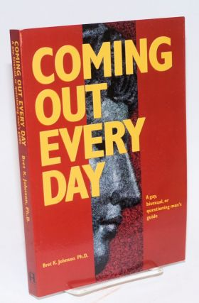 Coming Out Every Day. Bret K. Johnson