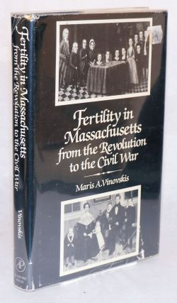 Fertility in Massachusetts from the Revolution to the Civil War. Maris A. Vinovskis.