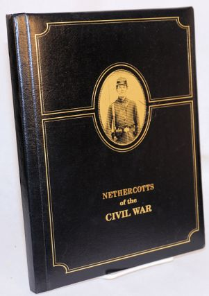 Nethercotts of the Civil War: printed exclusively for the Nethercotts