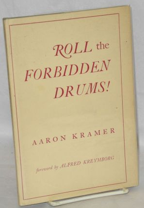Roll the forbidden drums! Foreword by Alfred Kreymborg