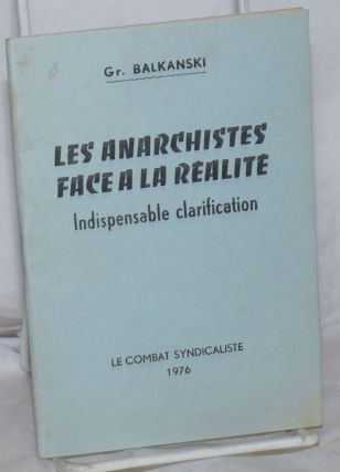 Les anarchistes face a la réalité: indispensable clarification. Gr Balkanski, Georgui Grigorov