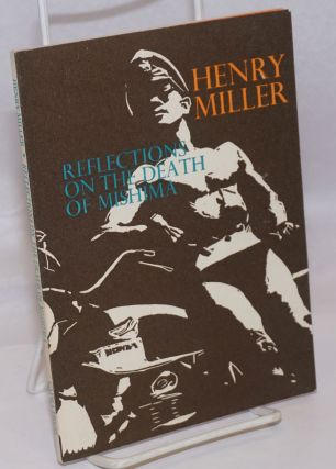 Reflections on the Death of Mishima. Yukio Mishima, Henry Miller