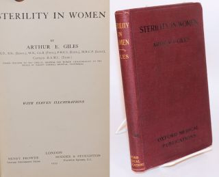 Sterility in women: with eleven illustrations. Arthur E. Giles