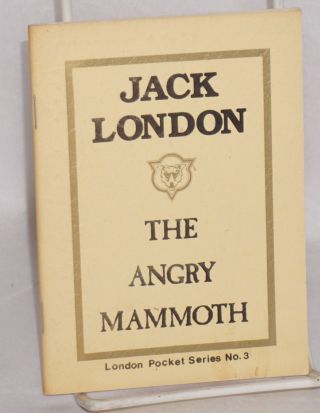 The angry mammoth. Jack London
