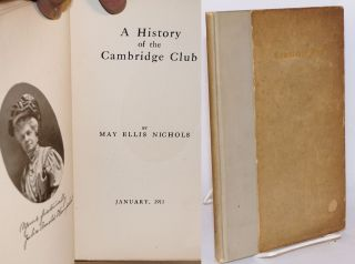 A history of the Cambridge Club: January, 1911. May Ellis Nichols