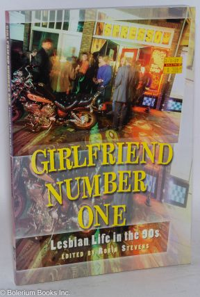 Girlfriend Number One: lesbian life in the 90s. Robin Stevens, Mary Wings Carla Tomaso, Erika Lopez